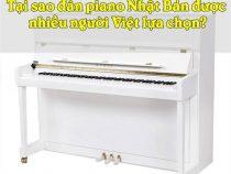 Vì sao đàn piano Nhật Bản được nhiều người Việt lựa chọn?