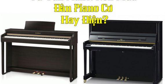 Nên mua đàn piano cơ hay đàn piano điện